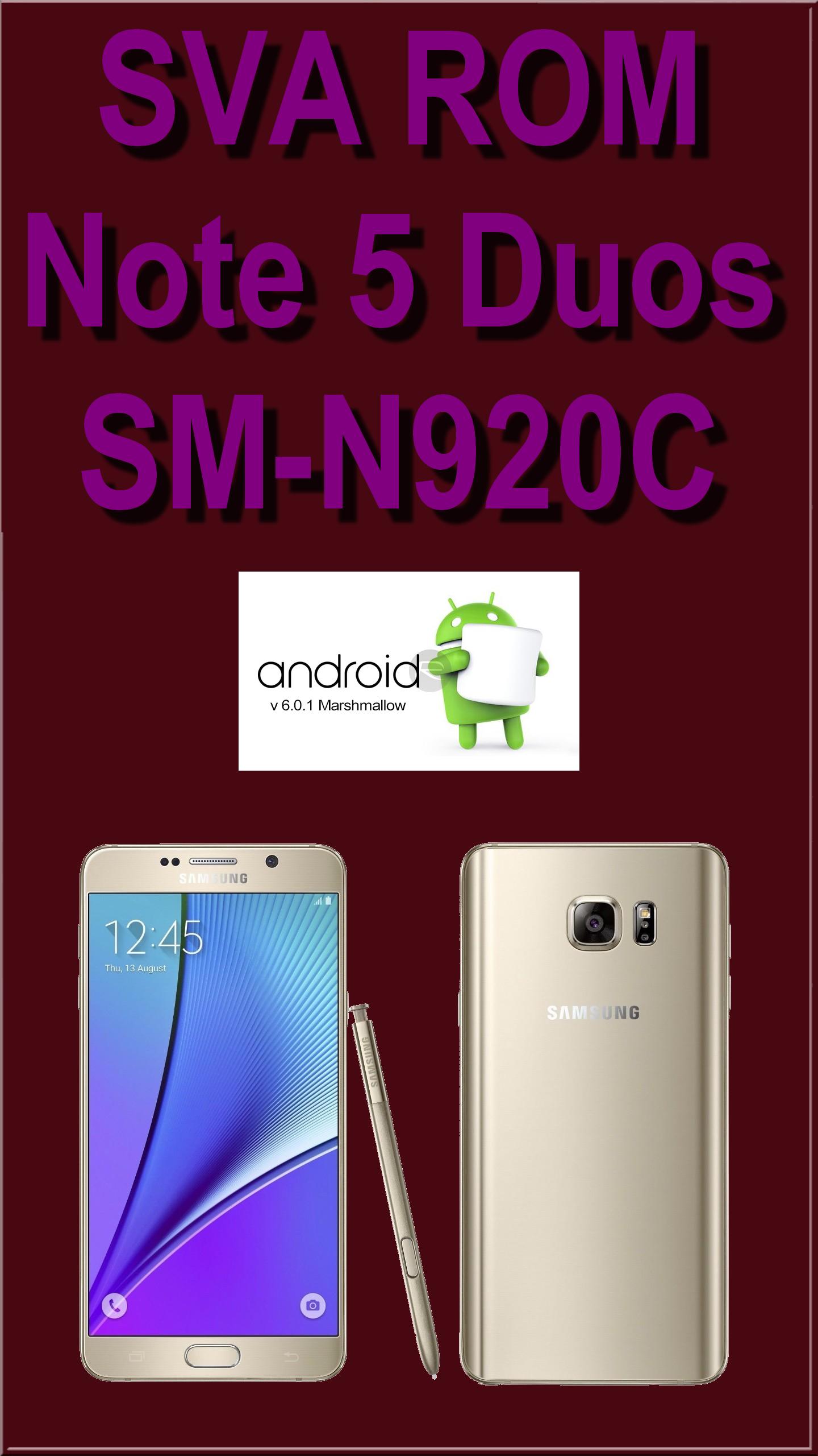 SVA ROM Note 5 SM-N920C Dual Sim